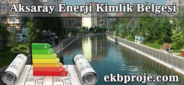 Aksaray Enerji Kimlik Belgesi